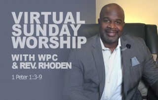 "VIRTUAL WORSHIP - SERMON: ""Resurrection Hope!"" - 1 Peter 1:3-9"