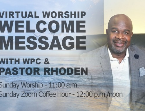 VIDEO WELCOME: Join Us For Virtual Sunday Worship