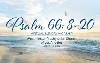 Virtual Worship Sermon: Psalm 66