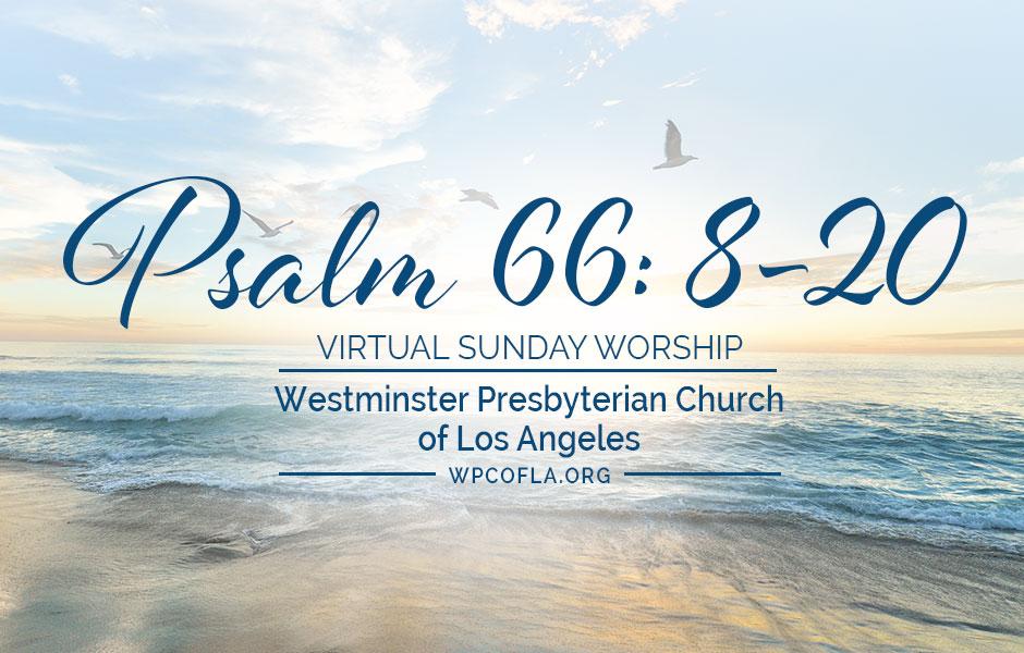 Virtual Worship Sermon: Psalm 66